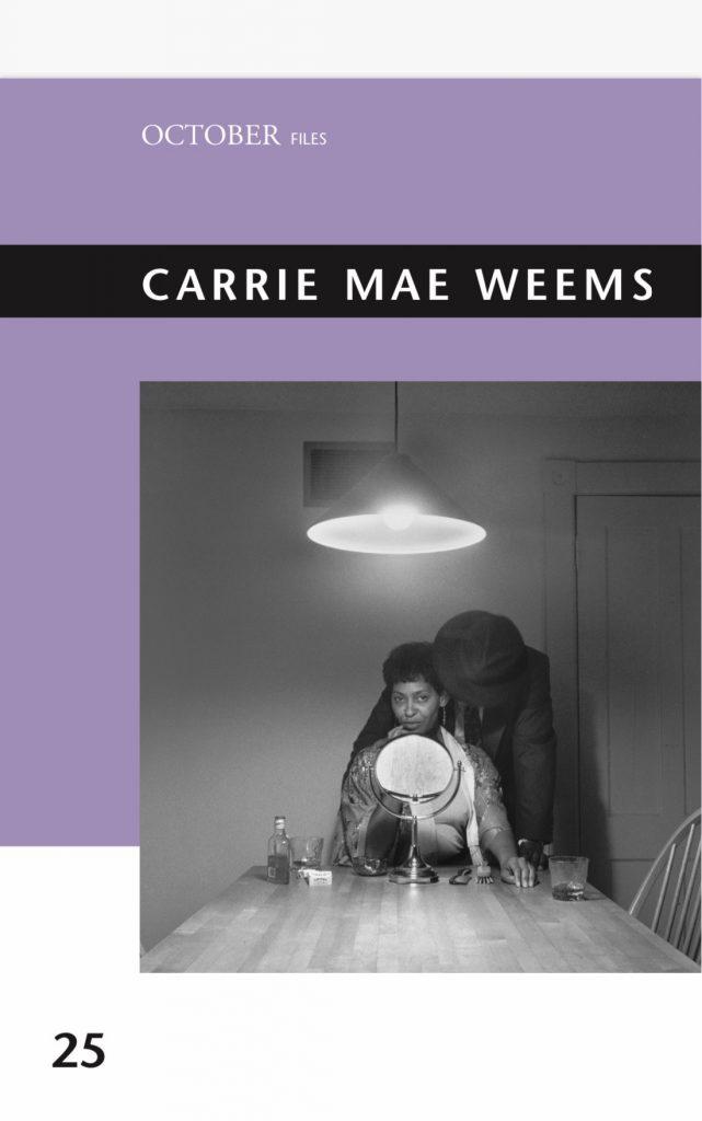 Cover of <em>October Files: Carrie Mae Weems</em>, edited by Sarah Elizabeth Lewis (MIT Press, June 2021).