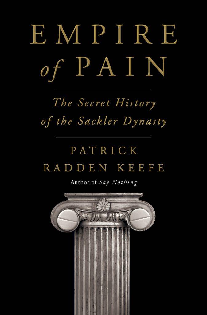Cover of Patrick Radden Keefe's <em>Empire of Pain</em> (2021).