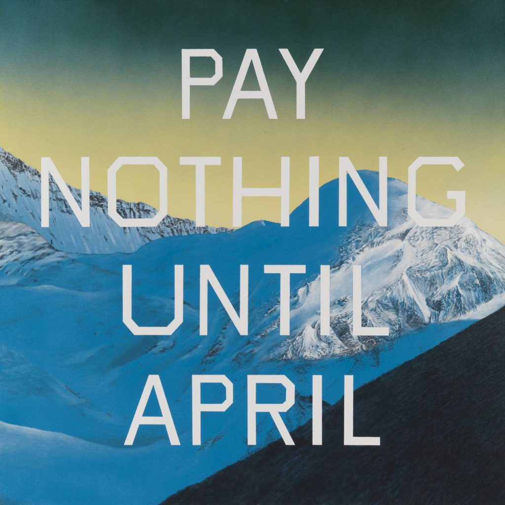 Ed Ruscha, Pay Nothing Until April (2003). © Ed Ruscha, courtesy of Tate.